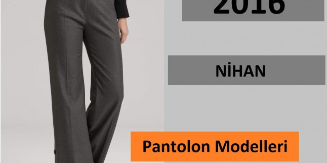 2016 Nihan Pantolon Modelleri