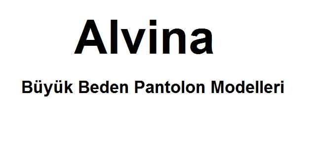 Büyük Beden Alvina Pantolon Modelleri