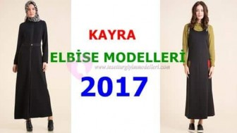 Kayra Elbise Modelleri 2017 Yılı Tasarımları