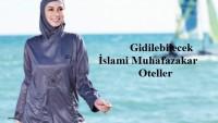 Gidilebilecek Tesettür İslami Muhafazakar Oteller