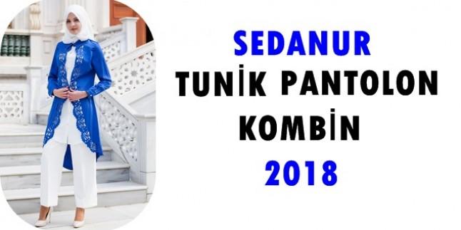 Sedanur Tunik Pantolon Kombinleri 2018