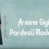 Armine Pardesü Modelleri 2018